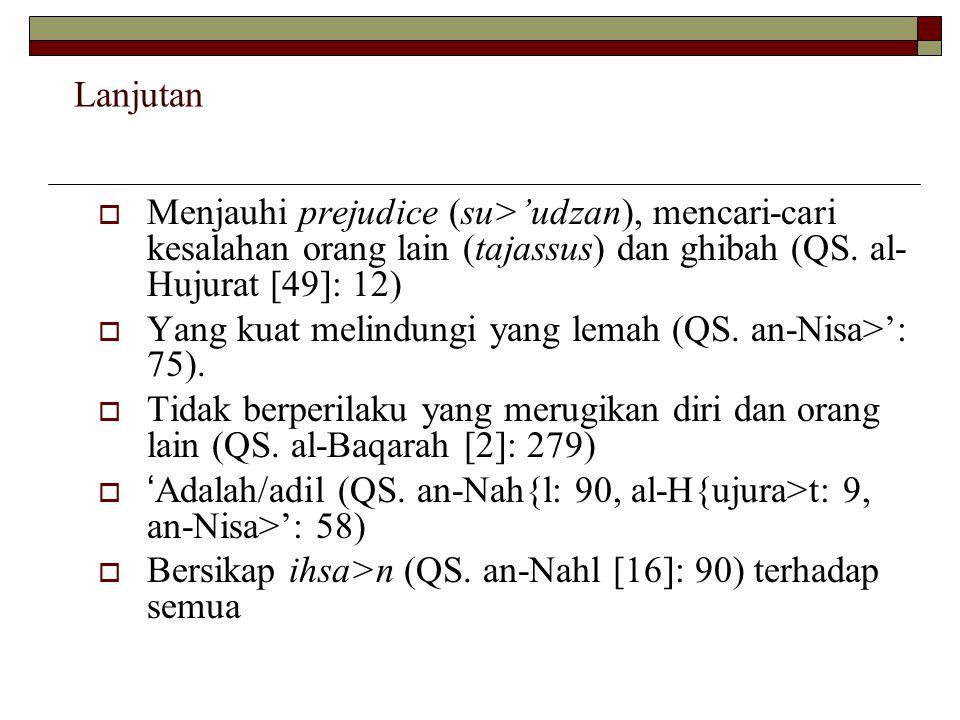 Lanjutan Menjauhi prejudice (su>'udzan), mencari-cari kesalahan orang lain (tajassus) dan ghibah (QS. al-Hujurat [49]: 12)